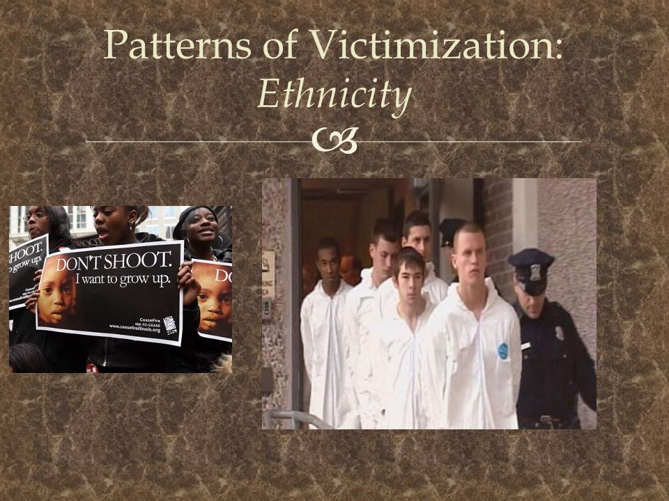 Patterns of Victimization: Ethnicity