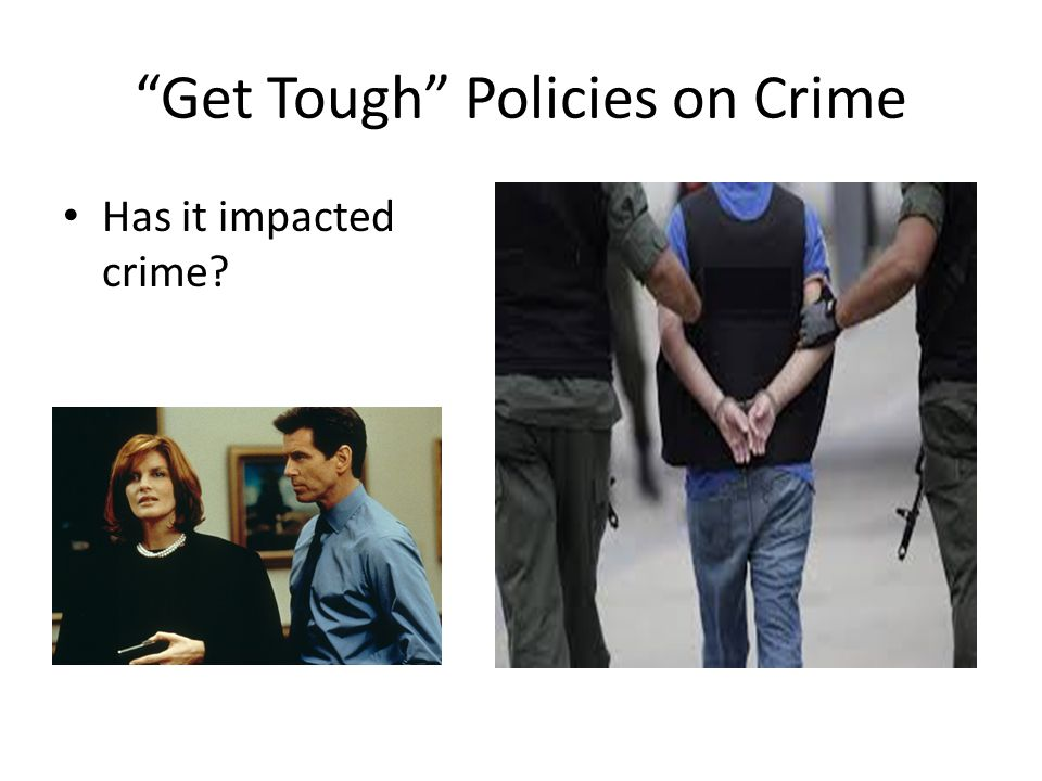 Get Tough Policies on Crime