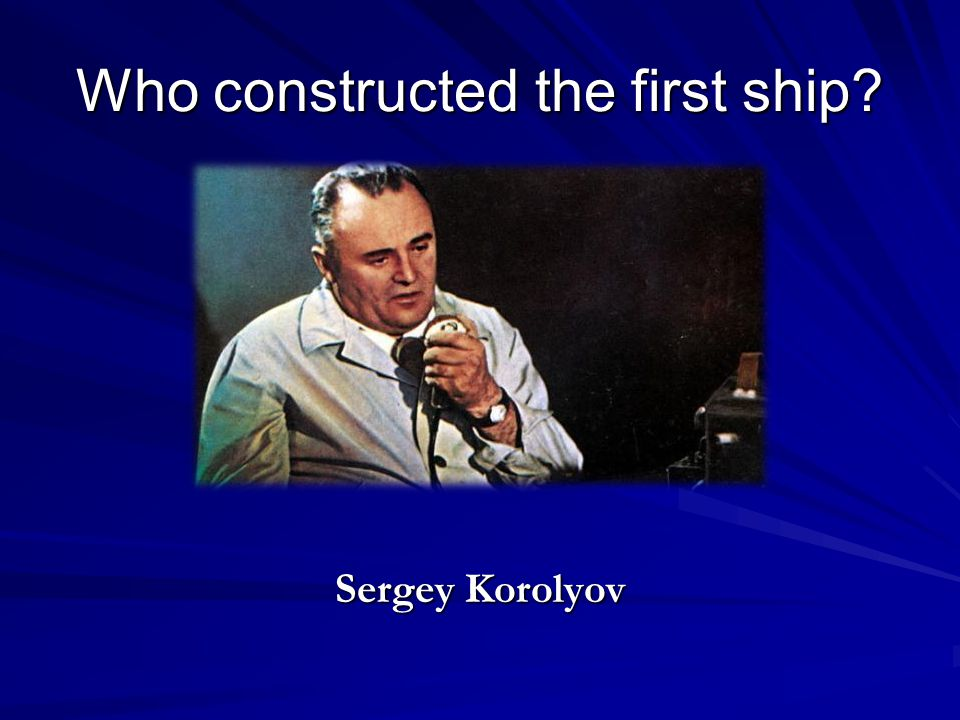 Who constructed the first ship
