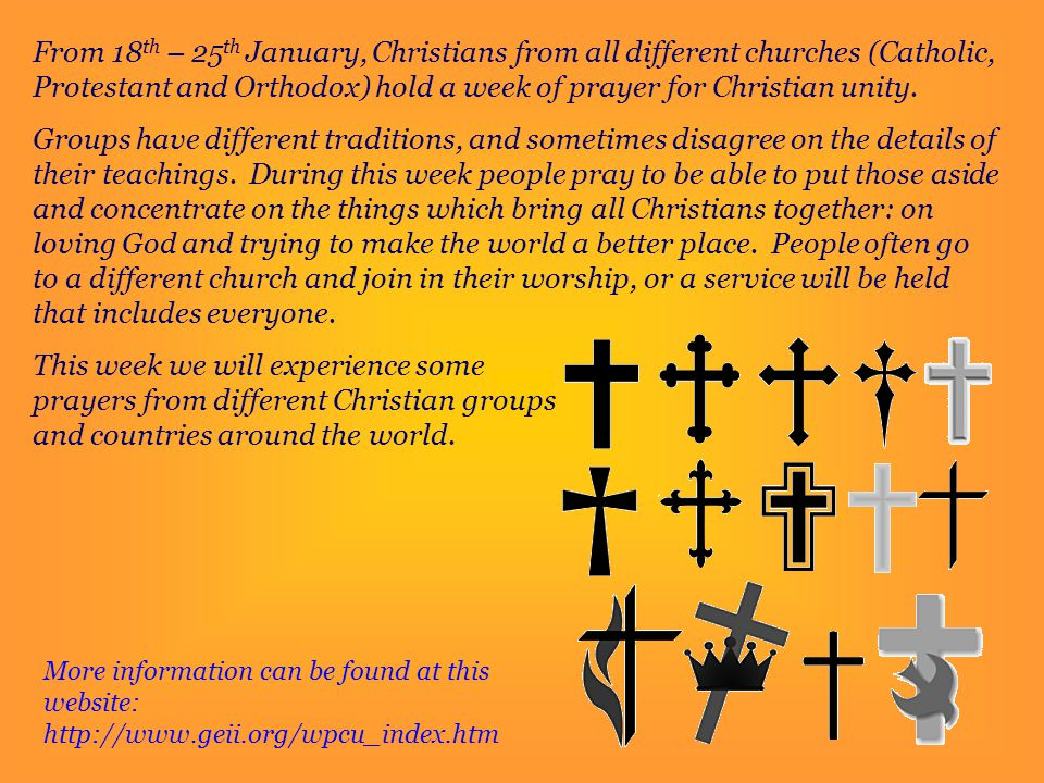 From 18th – 25th January, Christians from all different churches (Catholic, Protestant and Orthodox) hold a week of prayer for Christian unity.
