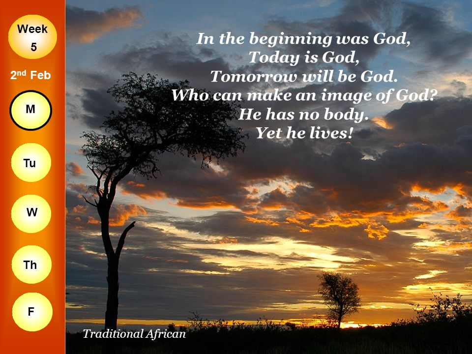 In the beginning was God, Today is God, Tomorrow will be God