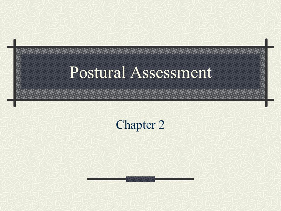 Postural Assessment Chapter 2