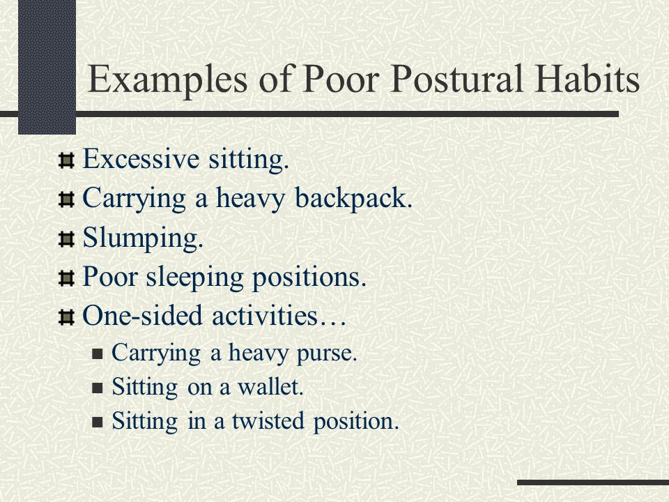 Examples of Poor Postural Habits
