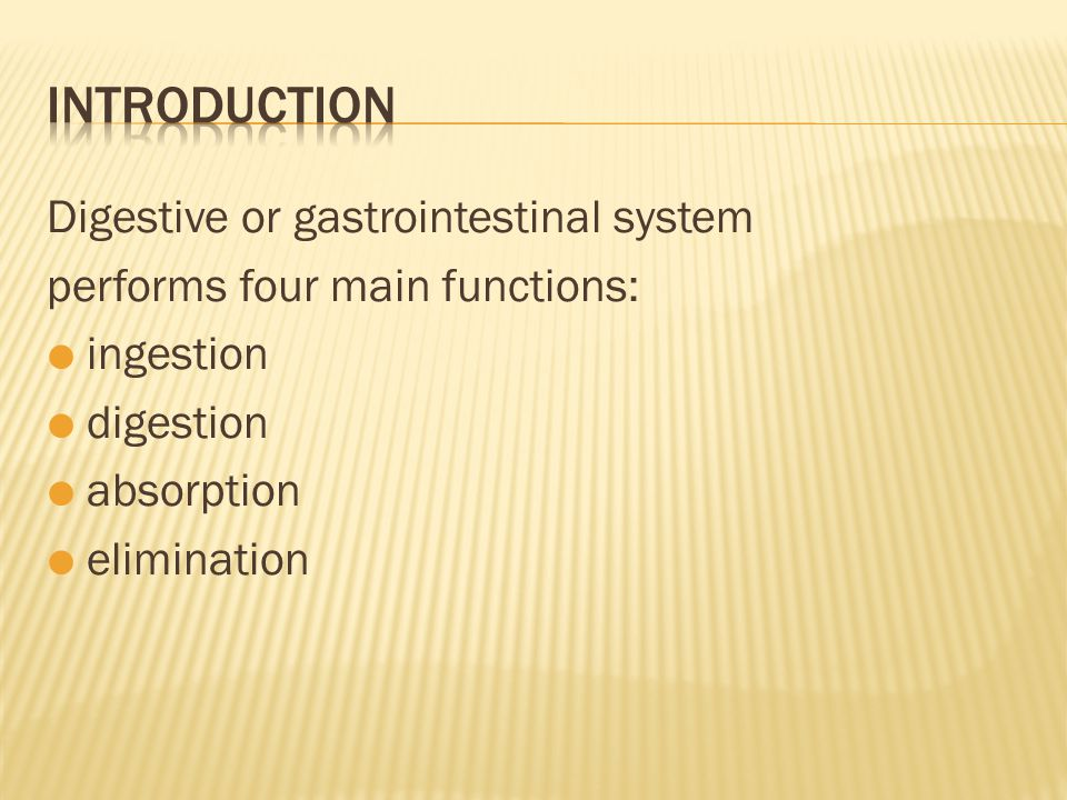 Introduction Digestive or gastrointestinal system