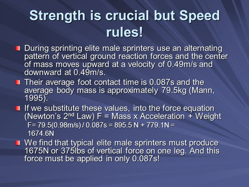 Strength is crucial but Speed rules!