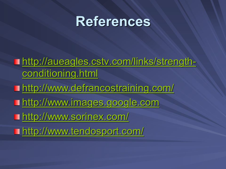 References http://aueagles.cstv.com/links/strength-conditioning.html