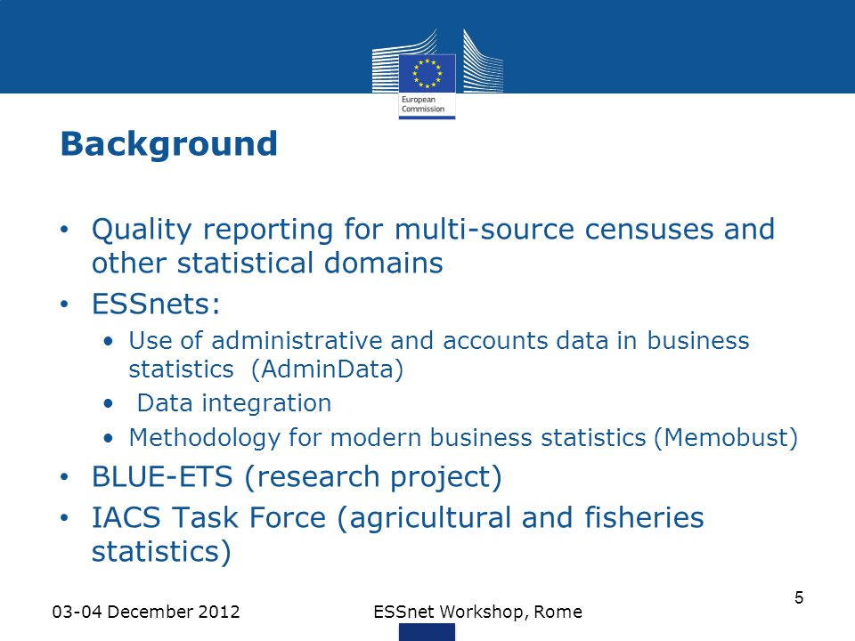 Background Quality reporting for multi-source censuses and other statistical domains. ESSnets: