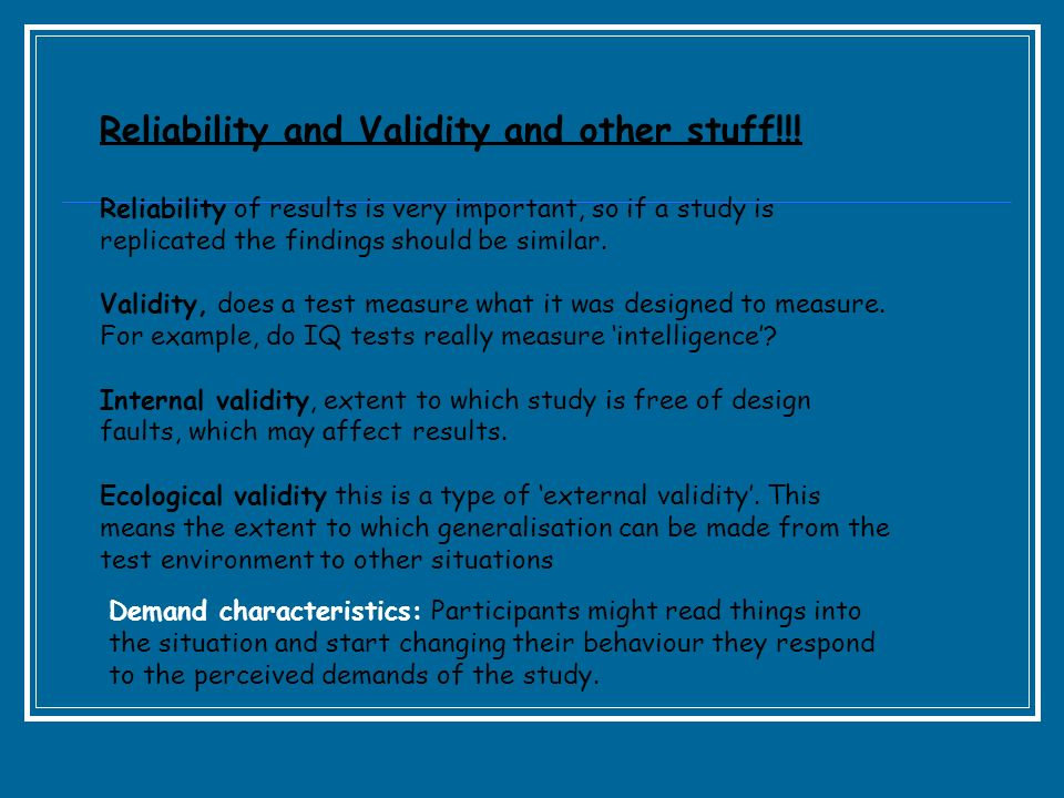 Reliability and Validity and other stuff!!!