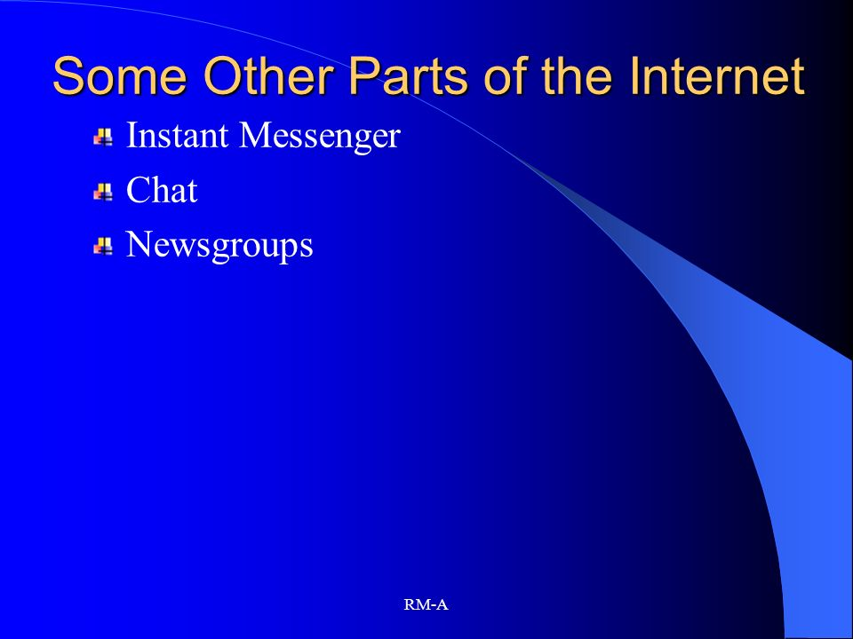 Some Other Parts of the Internet