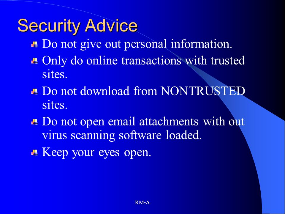 Security Advice Do not give out personal information.