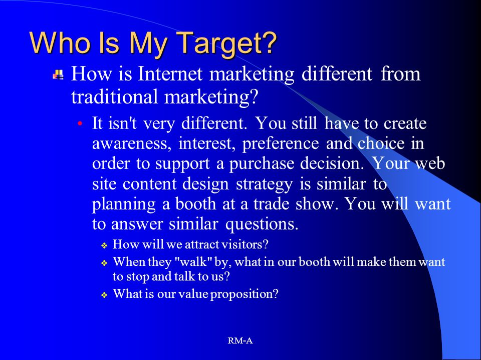 Who Is My Target How is Internet marketing different from traditional marketing