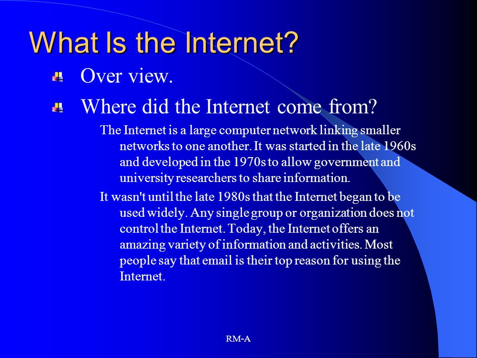 What Is the Internet Over view. Where did the Internet come from