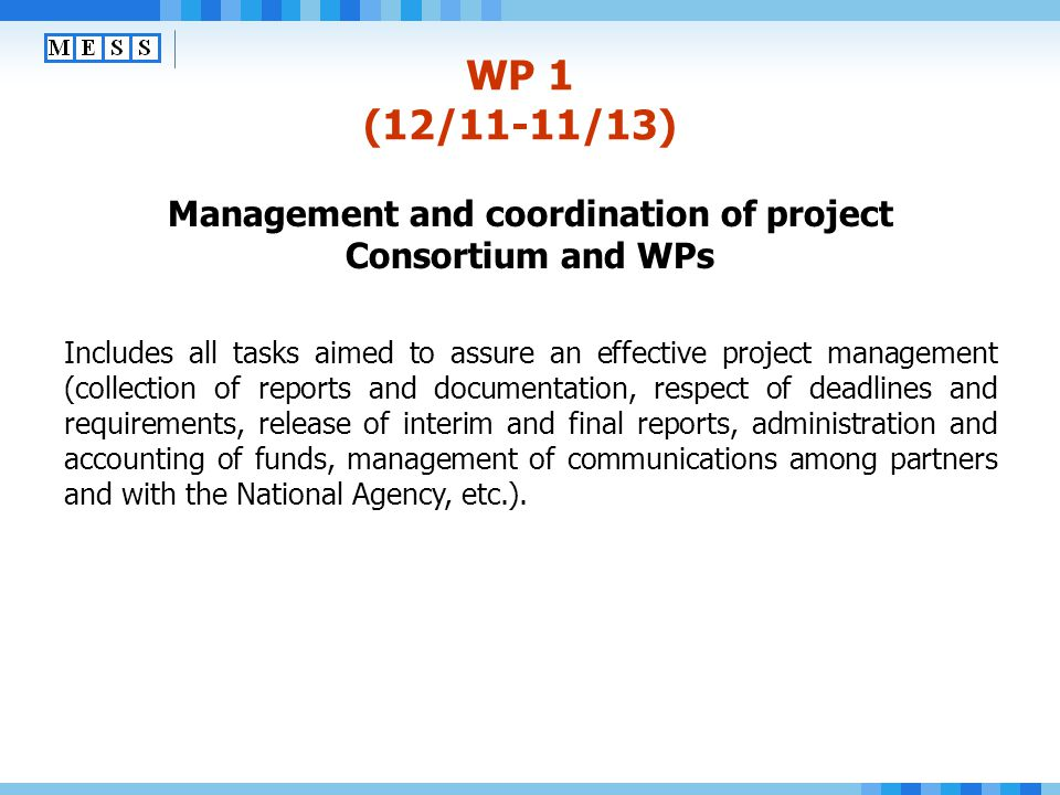 Management and coordination of project Consortium and WPs