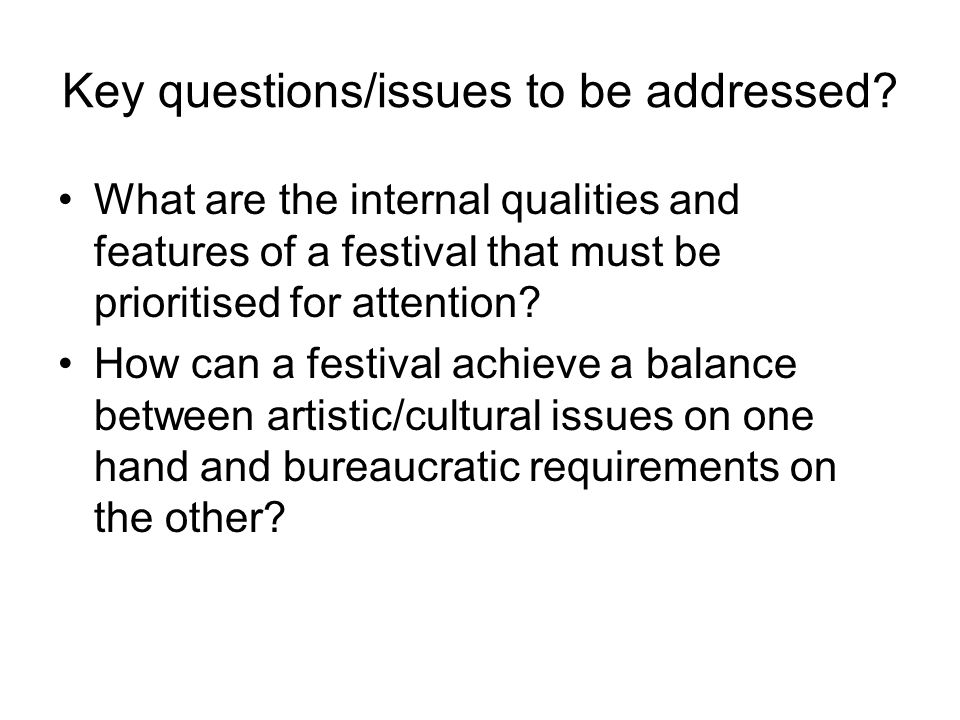 Key questions/issues to be addressed