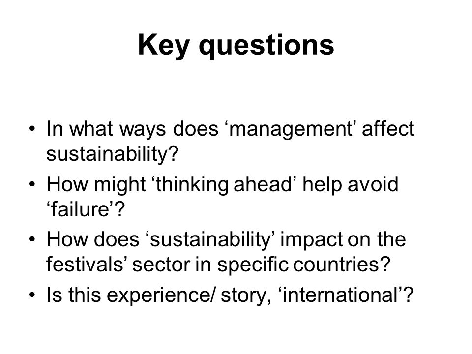 Key questions In what ways does 'management' affect sustainability