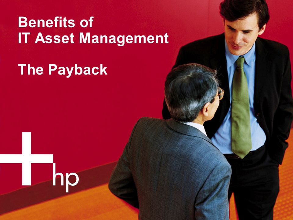 Benefits of IT Asset Management The Payback