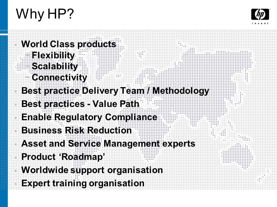 Why HP World Class products Flexibility Scalability Connectivity