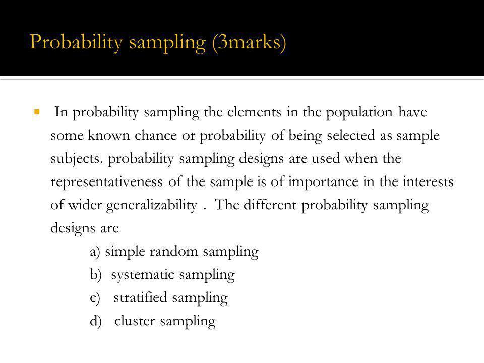 Probability sampling (3marks)