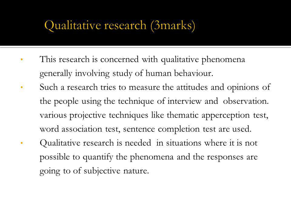Qualitative research (3marks)