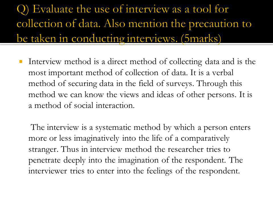 Q) Evaluate the use of interview as a tool for collection of data