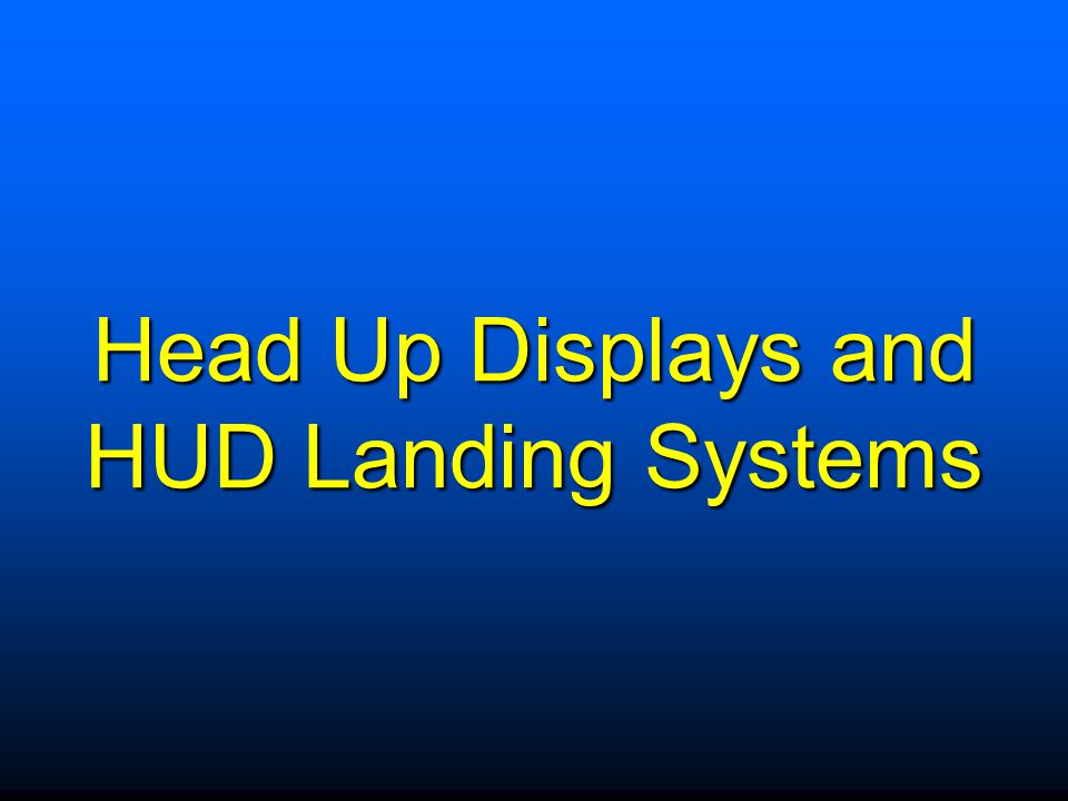 Head Up Displays and HUD Landing Systems