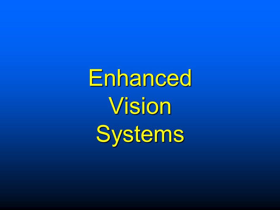 Enhanced Vision Systems