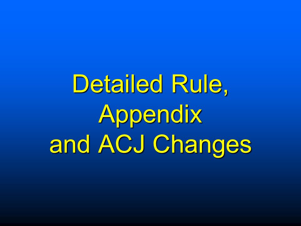 Detailed Rule, Appendix and ACJ Changes