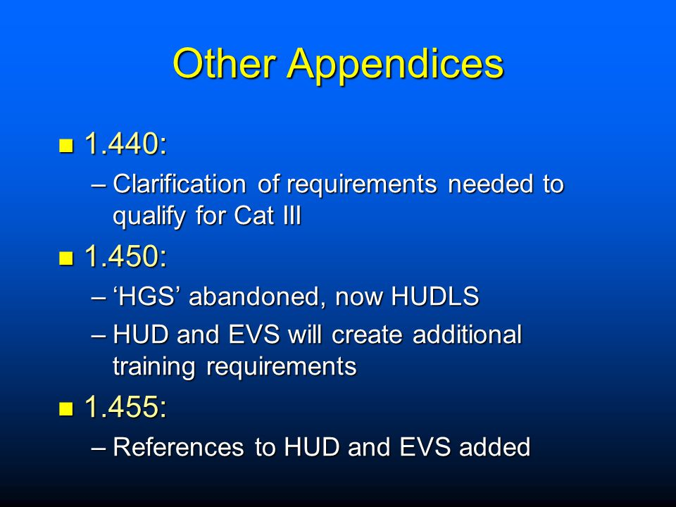 Other Appendices 1.440: Clarification of requirements needed to qualify for Cat III. 1.450: 'HGS' abandoned, now HUDLS.