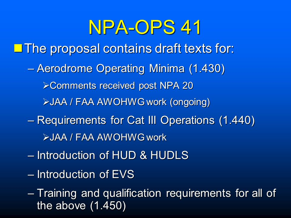 NPA-OPS 41 The proposal contains draft texts for: