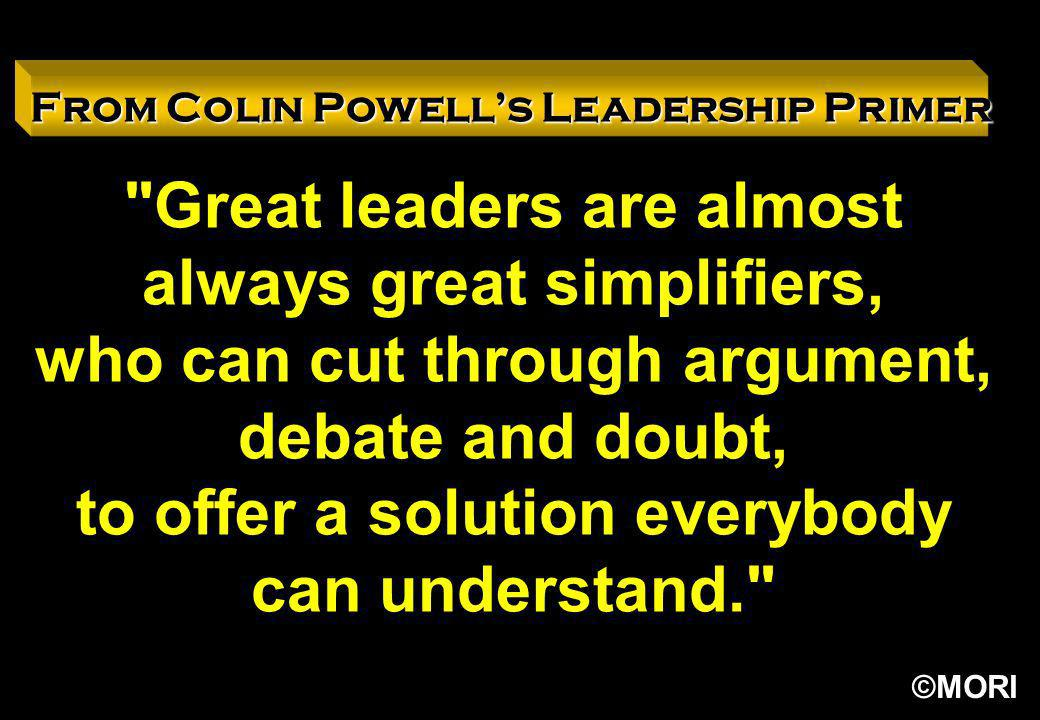 Great leaders are almost always great simplifiers,