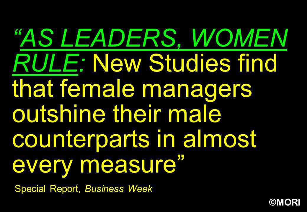 AS LEADERS, WOMEN RULE: New Studies find that female managers outshine their male counterparts in almost every measure Special Report, Business Week