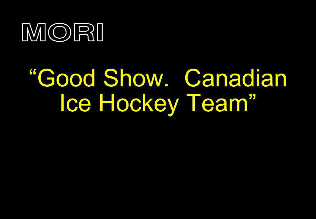 Good Show. Canadian Ice Hockey Team