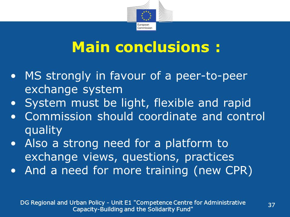 Main conclusions : MS strongly in favour of a peer-to-peer exchange system. System must be light, flexible and rapid.