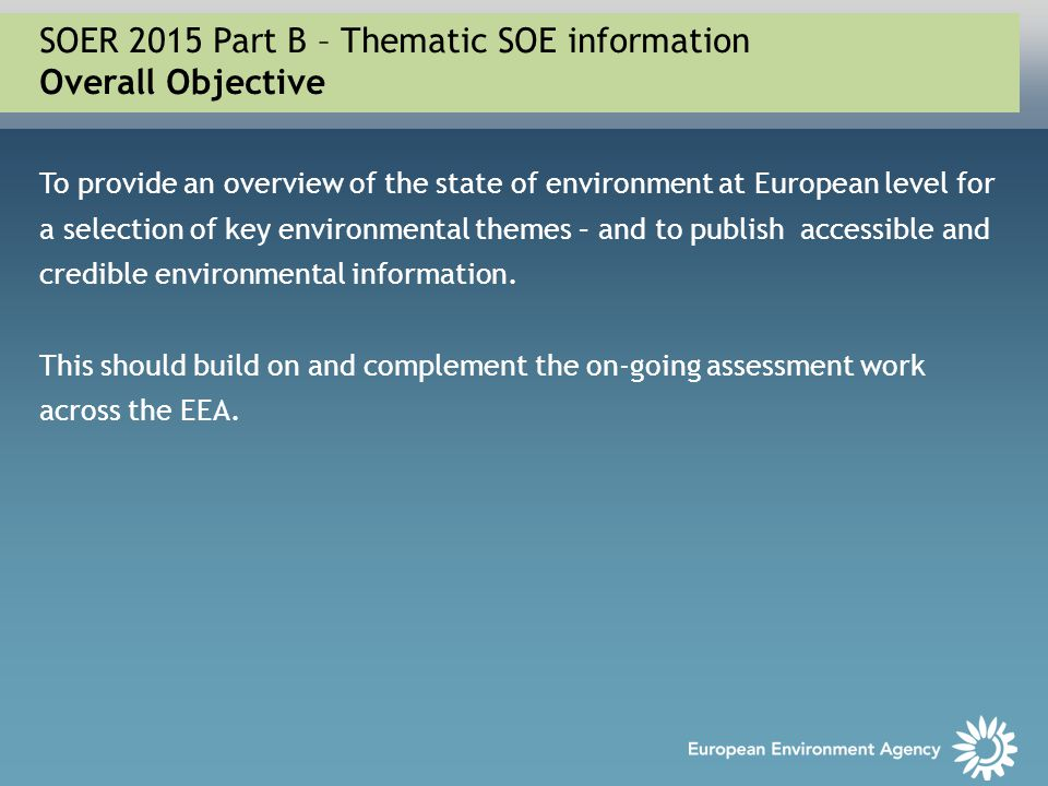SOER 2015 Part B – Thematic SOE information Overall Objective