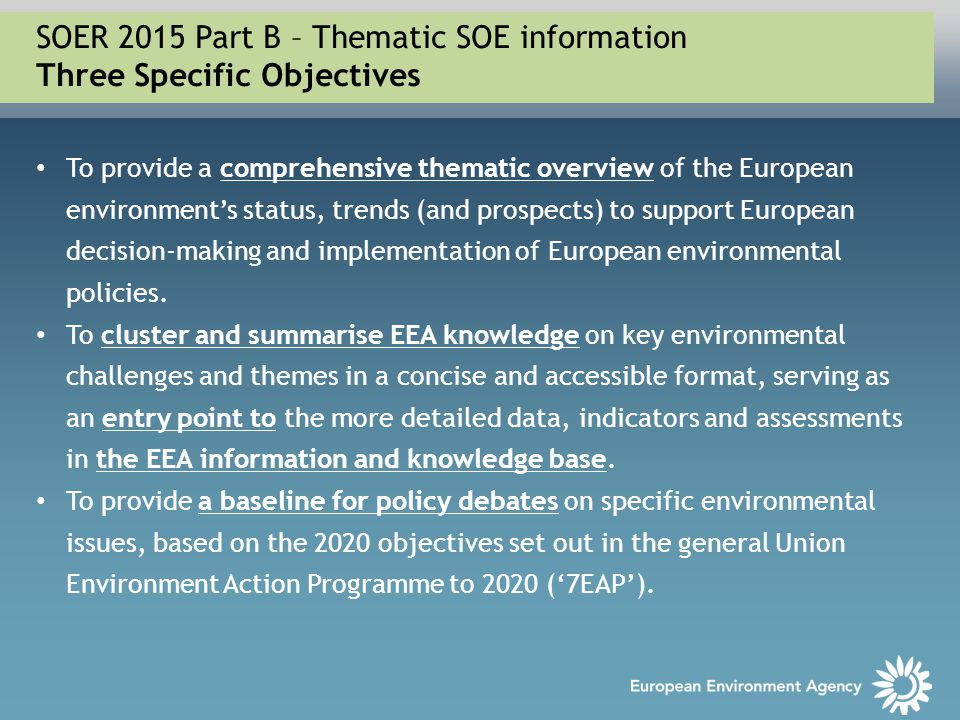 SOER 2015 Part B – Thematic SOE information Three Specific Objectives