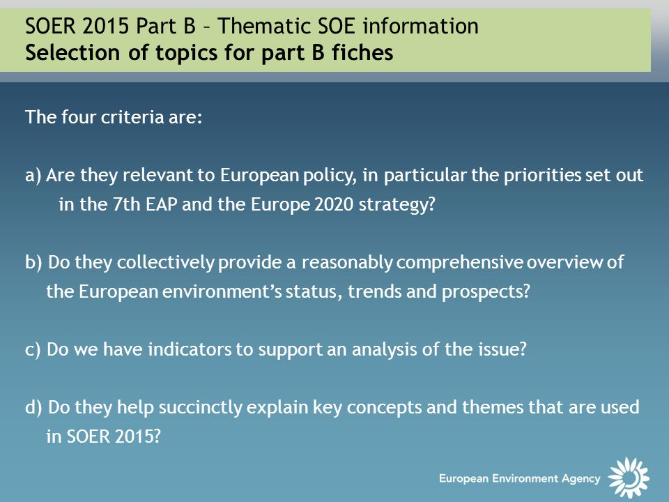 SOER 2015 Part B – Thematic SOE information Selection of topics for part B fiches