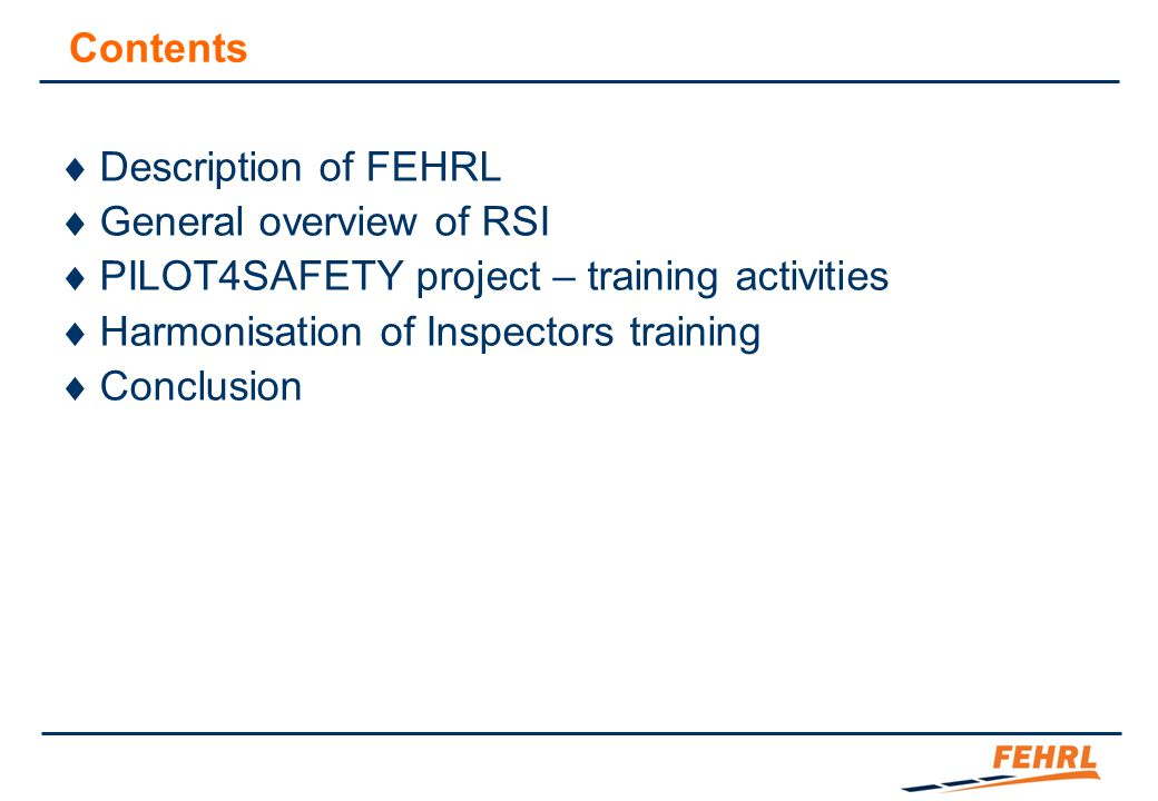 What is FEHRL Formed in 1989 as the organisation of European National Road Research Centres.