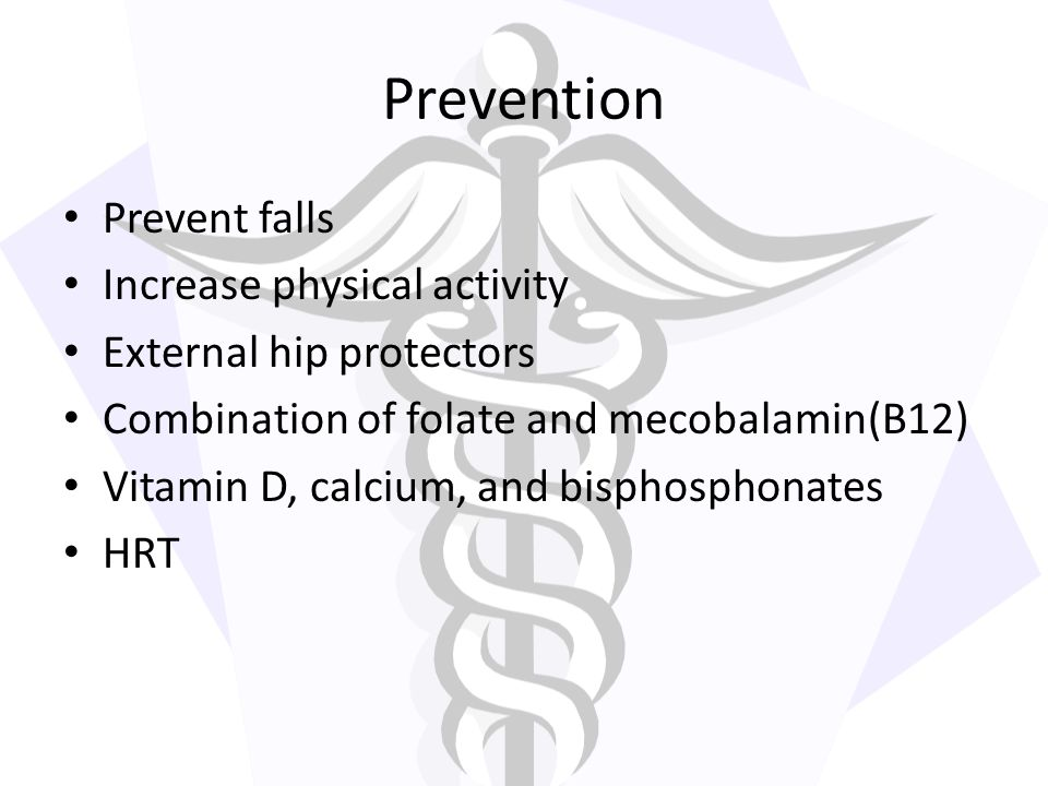 Prevention Prevent falls Increase physical activity