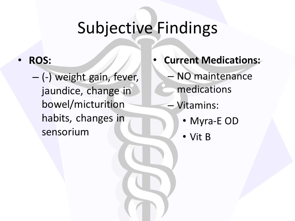 Subjective Findings ROS: