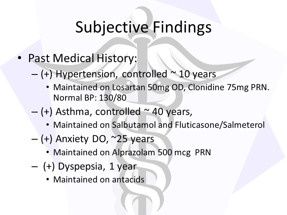 Subjective Findings Past Medical History: