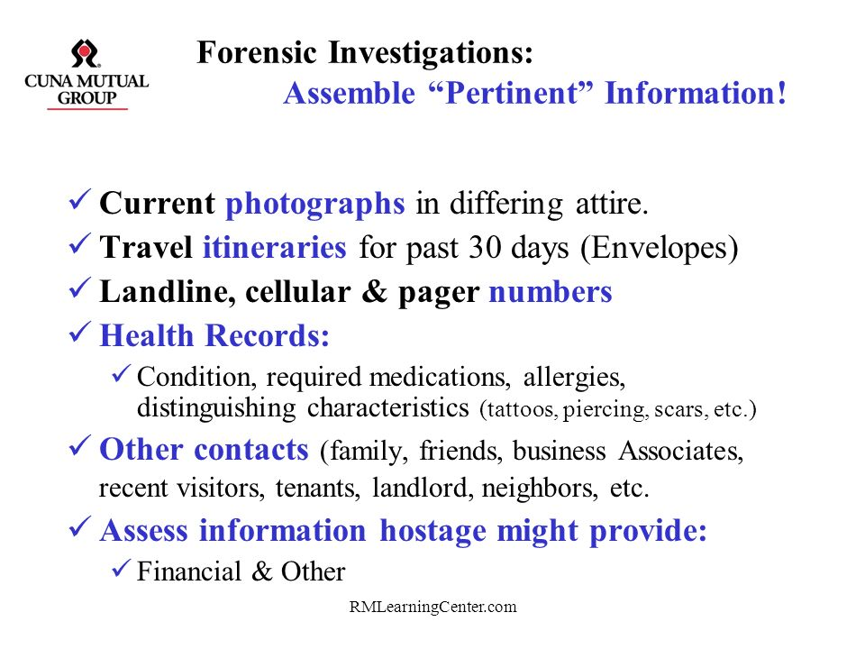 Forensic Investigations: Assemble Pertinent Information!