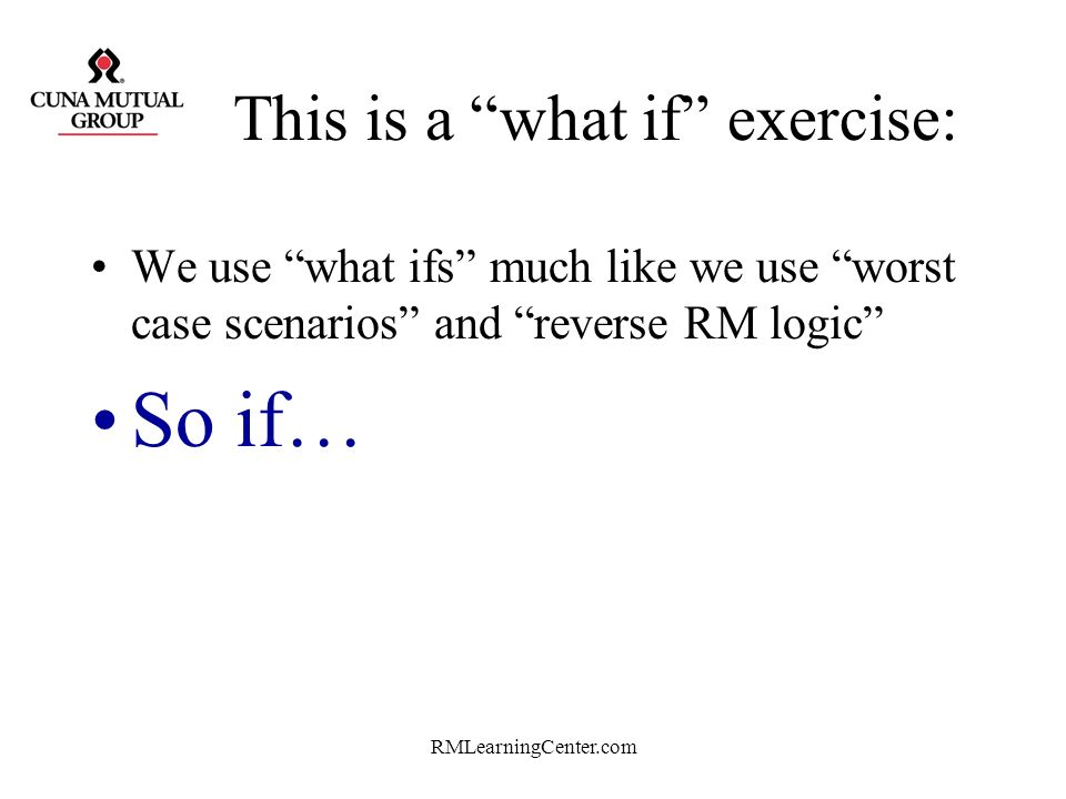 This is a what if exercise: