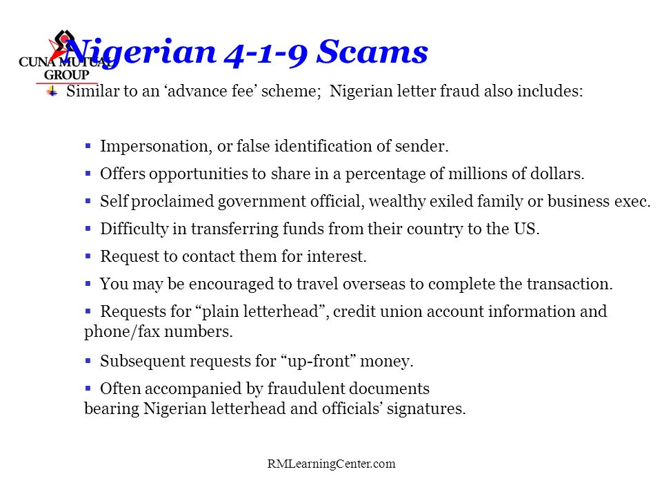 Nigerian 4-1-9 Scams Similar to an 'advance fee' scheme; Nigerian letter fraud also includes: Impersonation, or false identification of sender.