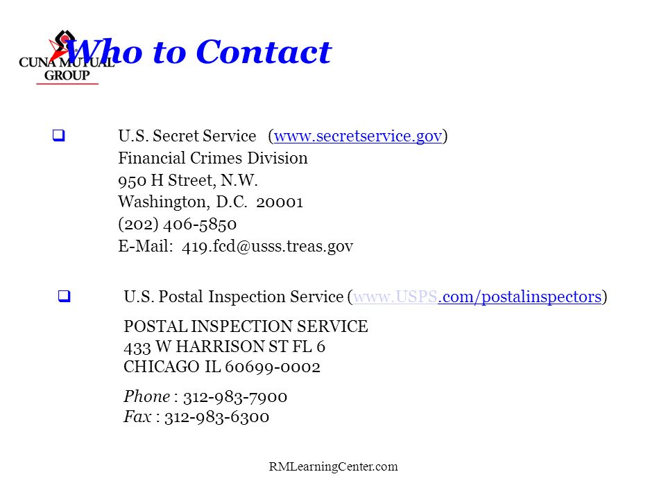 Who to Contact U.S. Secret Service (www.secretservice.gov)