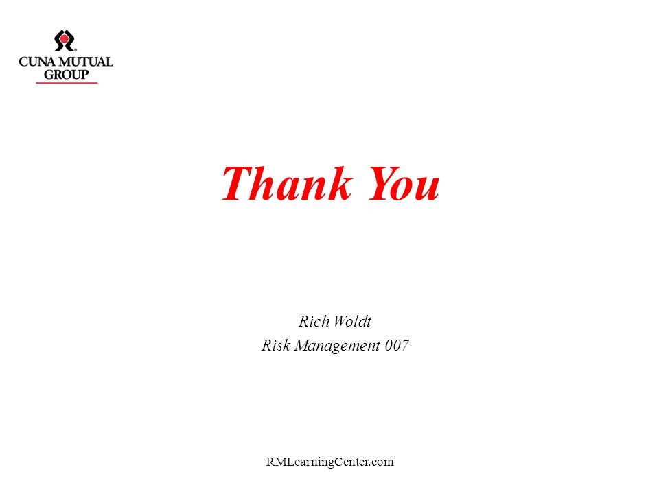 Thank You Rich Woldt Risk Management 007 RMLearningCenter.com