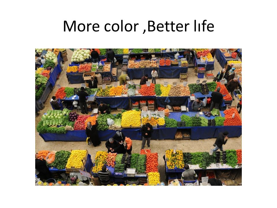 More color ,Better lıfe