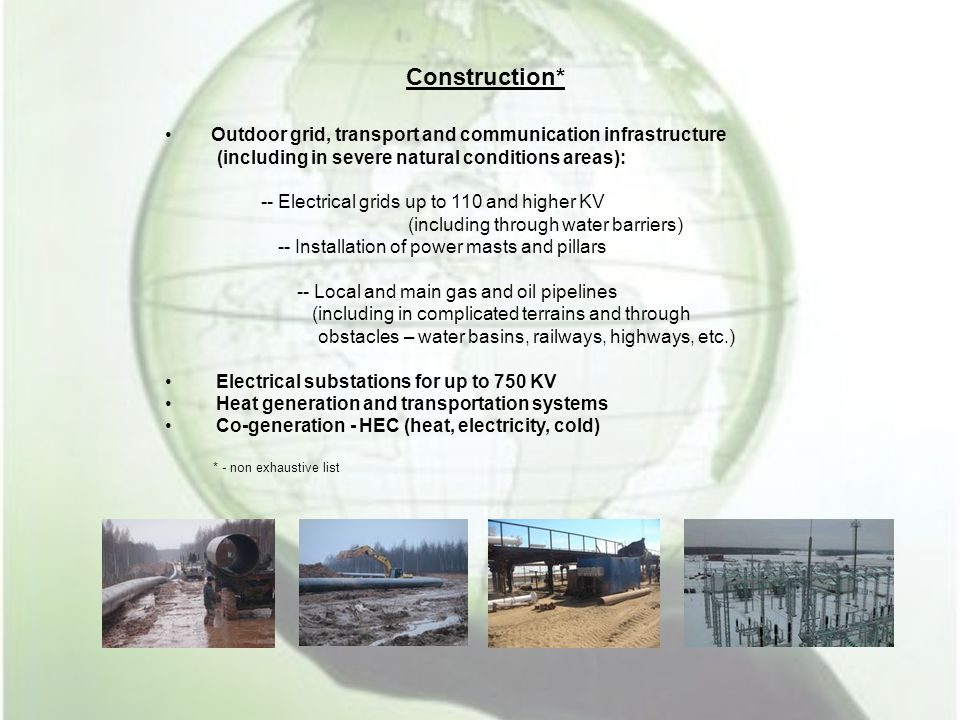 Construction* Outdoor grid, transport and communication infrastructure