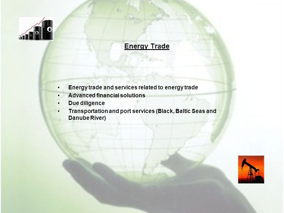 Energy Trade Energy trade and services related to energy trade