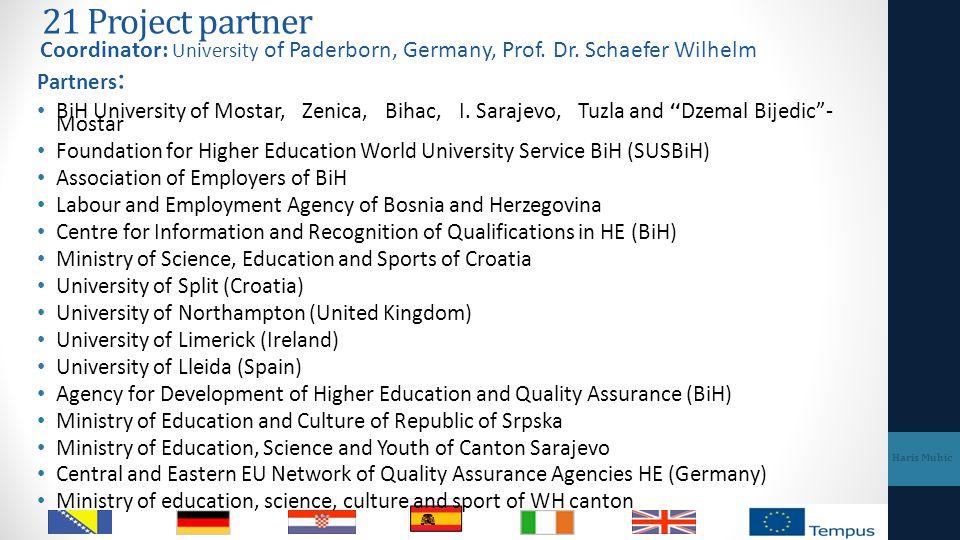 21 Project partner Coordinator: University of Paderborn, Germany, Prof. Dr. Schaefer Wilhelm. Partners: