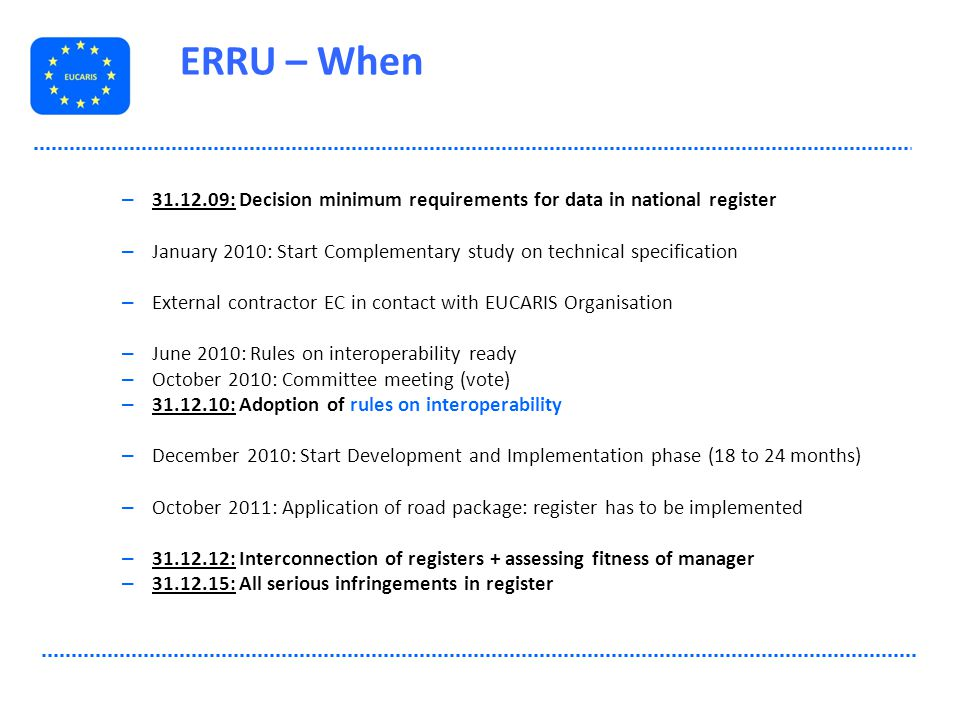 ERRU – When 31.12.09: Decision minimum requirements for data in national register.